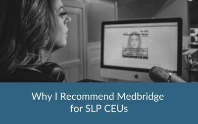 Why I Recommend Medbridge for High Quality SLP CEUs